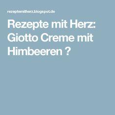 Rezepte mit Herz: Giotto Creme mit Himbeeren ♡
