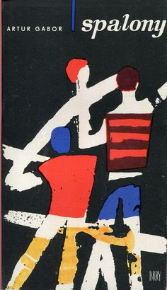 """Spalony"" Artur Gabor Cover by Jerzy Jaworowski Published by Wydawnictwo Iskry 1970"