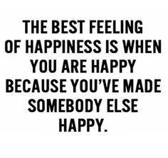 It really is one of the best feelings in the world. Great Quotes, Quotes To Live By, Inspirational Quotes, Meaningful Quotes, Motivational Quotes, Words Quotes, Me Quotes, Sayings, Strong Quotes