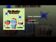 """""""Vengo Cepillando""""  - KIKO MENDIVE"""