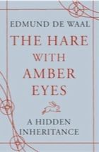 The Hare With Amber Eyes: A Hidden Inheritance - makes the world wars and the holocaust a tight part of our today's life.