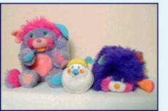 Popples I remember being 3, and the dog ate mine. I cried and cried, same stupid dog ate the hand off my ken doll later too. My moms friend put a Christmas hook in and named him Captain Hook = poor ken