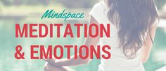 How meditation can help you handle difficult emotions and bring balance back in your life.. http://www.mindspace.club/meditation-and-emotions/