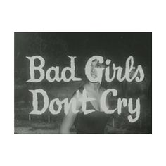 bad girls | Tumblr ❤ liked on Polyvore featuring pictures, quotes, text, words, backgrounds, fillers, phrase and saying