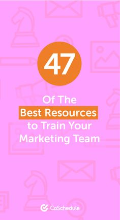 Marketing Training: 47 of the Best Resources to Educate Your Team