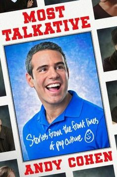 "'Most Talkative: Stories from the Front Lines of Pop Culture' by Andy Cohen: ""It's a very funny memoir by my friend, Bravo's Andy Cohen. I laughed out loud, and anyone who likes pop culture will really like this book."" --Anderson"