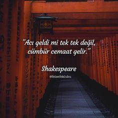 Acı geldi mi tek tek değil, cümbür cemaat gelir.   - William Shakespeare  #sözler #anlamlısözler #güzelsözler #manalısözler #özlüsözler #alıntı #alıntılar #alıntıdır #alıntısözler #şiir #edebiyat Book Quotes, Me Quotes, Philosophical Quotes, William Shakespeare, Life Quotes To Live By, Good Notes, Meaningful Quotes, Beautiful Words, Motto