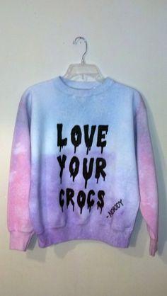 """pastelbmob: """" 'Love Your Crocs - Nobody' Sweater $45 """""""