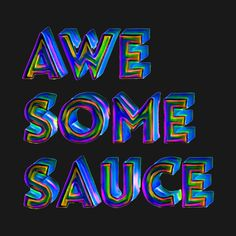 Check out this awesome 'Awesome+Sauce' design on @TeePublic!