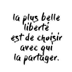 quotThe most lovely freedom is to decide on who to share it withquot Citation Favorite Quotes, Best Quotes, Love Quotes, Inspirational Quotes, Positive Mind, Positive Attitude, Positive Quotes For Life Happiness, Staff Motivation, Karma