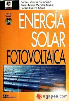 Energía solar fotovoltaica / Javier María Méndez Muñiz, Rafael Cuervo García, Bureau Veritas Formación 6ª ed
