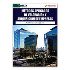Métodos aplicados de valoración y adquisición de empresas –Varios – DistriBooks Editores y Delta Publicaciones www.librosyeditores.com Editores y distribuidores.