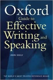 Free download or read online Oxford guide to effective writing and speaking, how to communicate clearly language pdf book authorized by John Seely. Oxford-Guide-to-Effective-Writing-and-Speaking