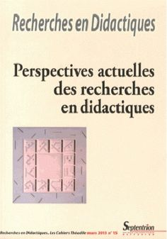 Perspectives actuelles des recherches en didactiques / [coordination, Bertrand Daunay et Abdelkarim Zaid] - Lille : REDLCT, 2013