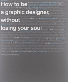 How to Be a Graphic Designer without Losing Your Soul (New Expanded Edition) by Adrian Shaughnessy, http://www.amazon.com/dp/1568989830/ref=cm_sw_r_pi_dp_n.HVrb04DZQHZ