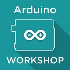 Arduino Workshop for Beginners - Elektronica - Arduino Beginner, Simple Arduino Projects, Arduino Programming, Diy 3d, Arduino Board, Workshop, Pi Projects, Circuit Diagram, Tech Gadgets