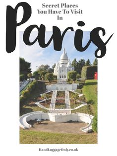 14 Fantastic Secret Spots You Have To See In Paris - Hand Luggage Only - Travel, Food & Photography Blog