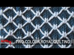 Two-colour Royal Quilting   Knitting Stitch Patterns