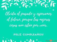 • 91 Frases de cumpleaños para felicitar a las personas que más quieres. Birthday Posts, Love Messages, Birthdays, Neon Signs, Ideas Party, Quotes, Apps, Mary, Happy Birthday Text Message