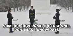 NO SNOW DAYS FOR THE SOLDIERS AT THE TOMB OF THE UNKNOWN SOLDIER!