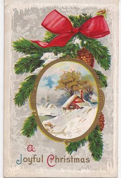 Beautiful old antique postcard, A Joyful Christmas snow covered cottage scene with a pine bough border and bright red bow.    There is no