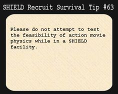 S.H.I.E.L.D. Recruit Survival Tip #63:Please do not attempt to test the feasibility of action movie physics while in a S.H.I.E.L.D. facility.