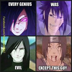 But they each had their reasons for the actions they did. Itachi is definitely the ultimate legend though!
