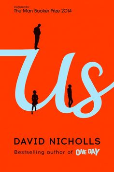 New book of David Nicholls, the author of ONE DAY, bittersweet novel about love and family, husbands and wives, parents and children. Longlisted for the Man Booker Prize for Fiction 2014. 'I was looking forward to us growing old together. Me and you, growing old and dying.