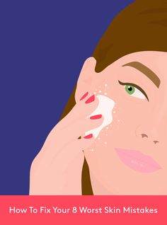 8 Fast Solutions For Your Worst Skin-Care Screw-Ups #refinery29  http://www.refinery29.com/how-to-fix-skin-care-mistakes