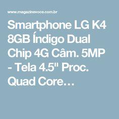 """Smartphone LG K4 8GB Índigo Dual Chip 4G Câm. 5MP - Tela 4.5"""" Proc. Quad Core…"""