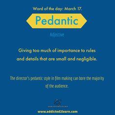 Pedantic: Giving too much of importance to rules and details that are small and negligible. Interesting English Words, Unusual Words, Weird Words, Big Words, Words To Use, Cool Words, English Idioms, English Phrases, Learn English Words