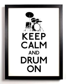 Keep Calm and Drum On (Drum Set) 11 x 17 Print Buy 2 Get 1 FREE