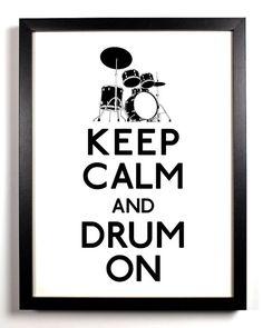 Keep Calm and Drum On (Drum Set) 11 x 17 Print Buy 2 Get 1 FREE