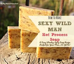I've been making my Sexy Wild Man Hot Process soap recipe for a very long time because it's a favorite of so many people! The name is just cute, but this soap packs a serious aromatherapy punch! The Cedarwood calms and motivates, the cinnamon is warming and spicy, and the lemongrass uplifts your s