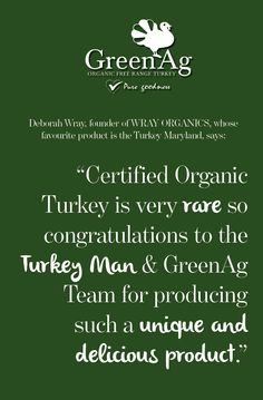 What Deborah Wray of WrayOrganicToowoomba said about GreenAg Turkey... 'Certified organic turkey is very rare, so congratulations to the Turkey Man and GreenAg team for producing such a unique and delicious product.' Deborah's favourite GreenAg product is the Turkey Maryland. She believes the value of good health is priceless. You can find GreenAg Turkey products in Wray Organic stores throughout South East Queensland. #Organic #TurkeyMan #Health #paleo #fitness