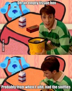 I NEVER REALISED THAT!!! SHIT! CHILDHOOD RUINED!!!!!!!