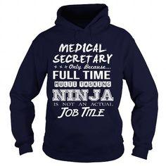 Cool  MEDICAL SECRETARY - MULTITASKING NINJA JOB TITLE T shirts #tee #tshirt #Job #ZodiacTshirt #Profession #Career #secretary