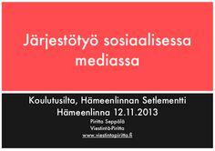 Järjestötyö sosiaalisessa mediassa | Viestintä-Piritta Esitys käsittelee yhdistyksen some-suunnittelun perusteita sekä esittelee muutamia toiminnallisia mahdollisuuksia järjestöjen käyttöön.