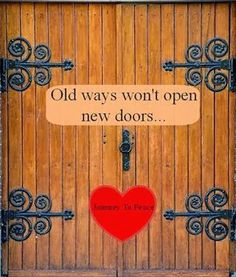 Old ways won't open new doors | Inspirational Quotes