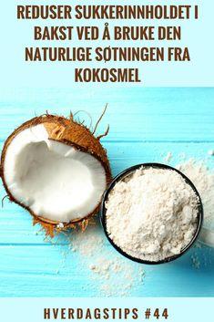 Hverdagstips #44: Kokosmel er naturlig søtt, og du kan derfor redusere sukkerinnholdet i baksten din ved å bruke det som en erstatning for deler av hvetemel eller annet mel | Gode hverdagstips fra Funksjonell Mat til deg Stevia, Protein, Coconut, Gluten, Fruit, Food, Essen, Meals, Yemek