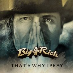 """John Rich and Big Kenny at it again with """"That's Why I Pray"""" coming to a country radio near you May 22th! Big$Rich"""