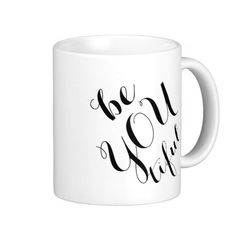 """""""Be you tiful"""" be-you-tiful chic black and white funny hipster inspirational quote coffee cup mug with saying."""