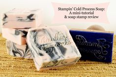 Tutorial: Stamping Soap with a Custom Soap Stamp from LaserCutz