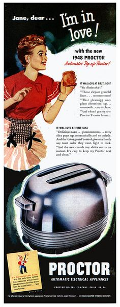 1948 ad for Proctor Automatic Pop-up toaster! 1948 ad for Proctor automatic pop-up toaster. Probably better than the ones made today! Pub Vintage, Photo Vintage, Vintage Images, Vintage Apron, Funny Vintage, Vintage Tools, Old Advertisements, Retro Advertising, Retro Ads