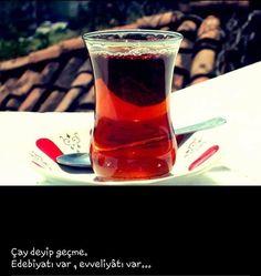 Çay deyip geçme; Edebiyatı var, evveliyatı var... #sözler #anlamlısözler…