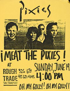 The Pixies are an American alternative rock band formed in Boston, Massachusetts… Rock Posters, Band Posters, Concert Posters, Music Posters, Rock & Pop, Rock And Roll, Pixies Band, Just For Gags, Pops Concert