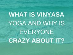 What is Vinyasa yoga all about? Find out what Vinyasa yoga is and why everyone's addicted to it! How is Ashtanga yoga different from Vinyasa?