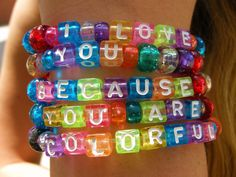 because you are colorful...