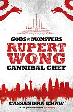 Rupert Wong, Cannibal Chef (Gods and Monsters: Rupert Won...