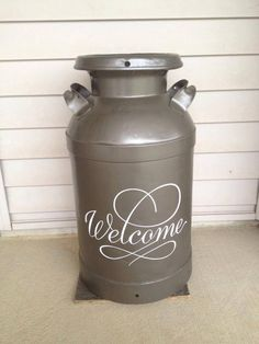 Milk can makeover! I should do this with mine......in red w/yellow welcome to match my house